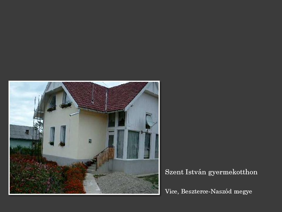 Szent István gyermekotthon Vice, Beszterce-Naszód megye