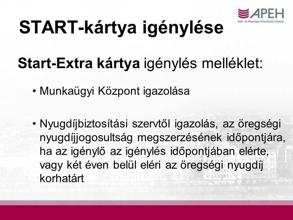 START-kártya igénylése Start-Extra kártya igénylés melléklet: Munkaügyi Központ igazolása Nyugdíjbiztosítási szervtől igazolás, az öregségi nyugdíjjogosultság megszerzésének időpontjára, ha az igénylő az igénylés időpontjában elérte, vagy két éven belül eléri az öregségi nyugdíj korhatárt