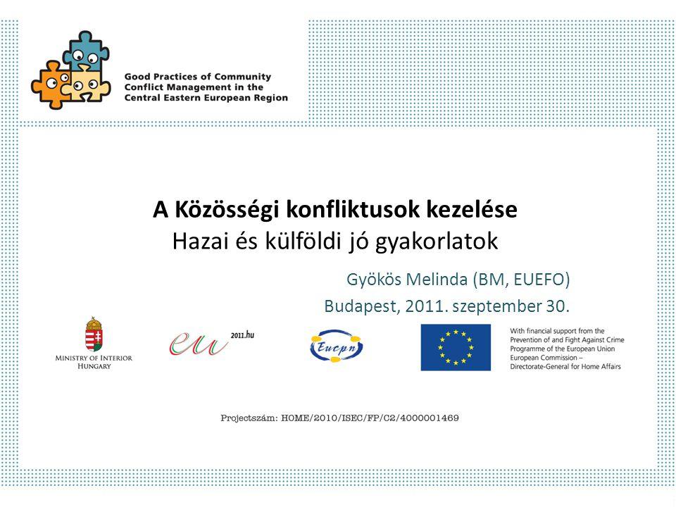A GPCCM-REG Projekt Általános információ Cél: a közösségi/települési konfliktusok típusainak és az azok kezelésére/feloldására alkalmazott gyakorlatok, programok feltérképezése a kelet-közép-európai régió 5 tagállamában Megvalósító: Belügyminisztérium (EUEFO) és a résztvevő 5 tagállam (Bulgária, Csehország, Magyarország, Szlovákia, Románia) szakértői Időkeret: 2011.