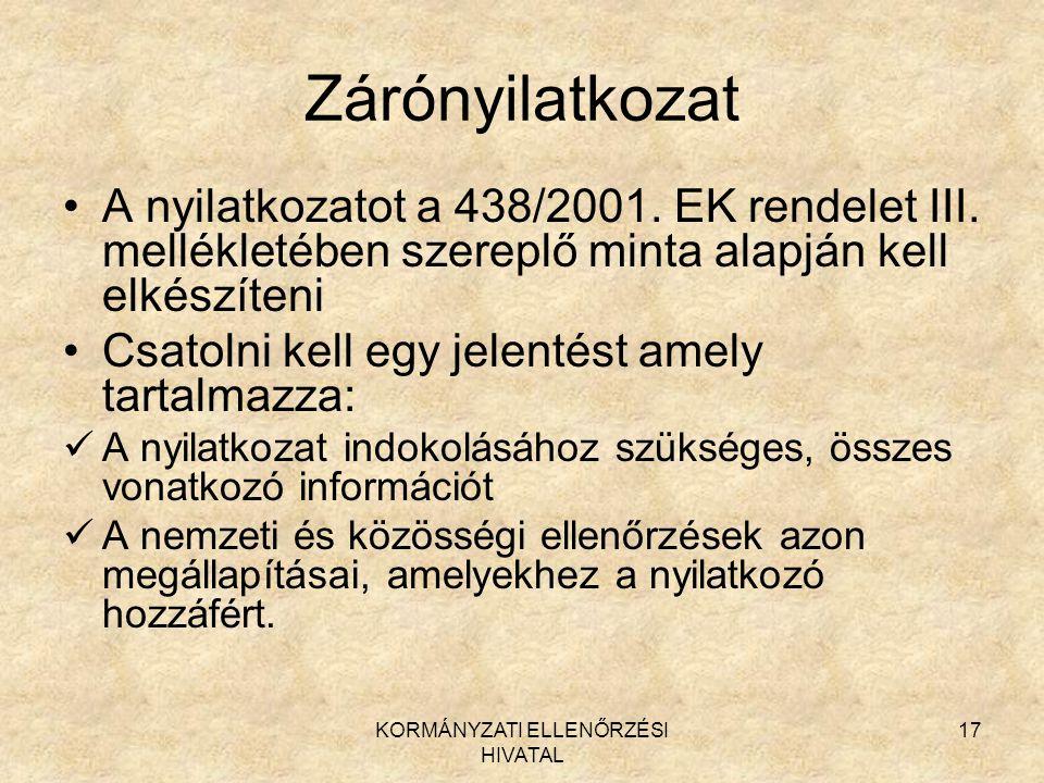 KORMÁNYZATI ELLENŐRZÉSI HIVATAL 17 Zárónyilatkozat A nyilatkozatot a 438/2001.