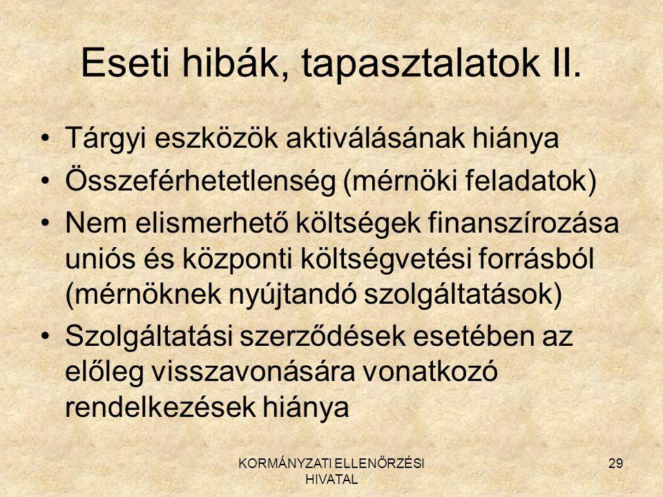 KORMÁNYZATI ELLENŐRZÉSI HIVATAL 29 Eseti hibák, tapasztalatok II.