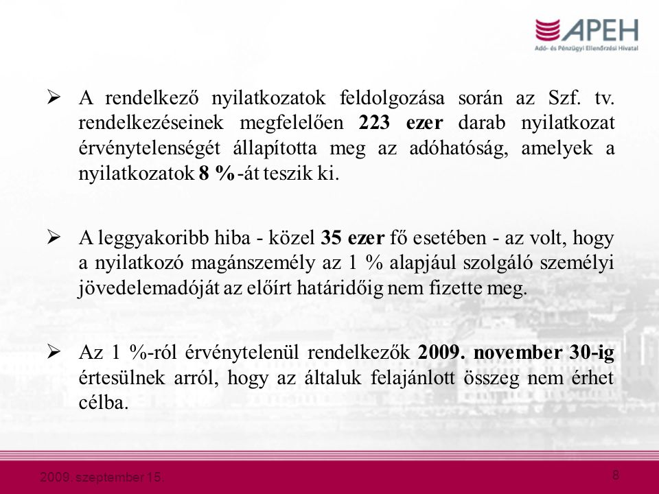 2009.szeptember 15. 8  A rendelkező nyilatkozatok feldolgozása során az Szf.