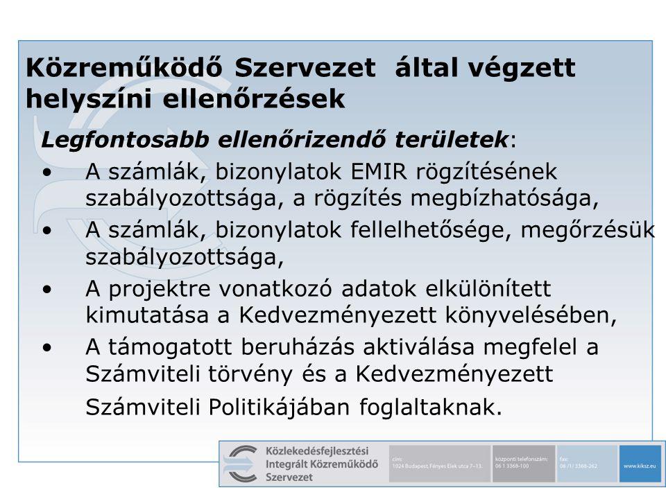 16 Közreműködő Szervezet által végzett helyszíni ellenőrzések Legfontosabb ellenőrizendő területek: A számlák, bizonylatok EMIR rögzítésének szabályoz