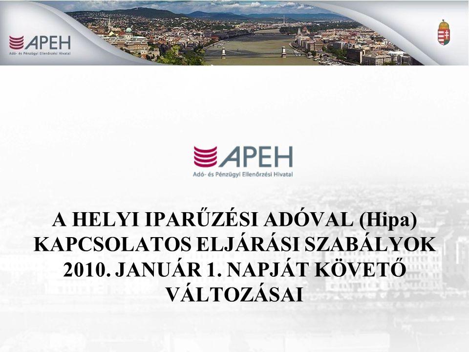 A HELYI IPARŰZÉSI ADÓVAL (Hipa) KAPCSOLATOS ELJÁRÁSI SZABÁLYOK 2010.
