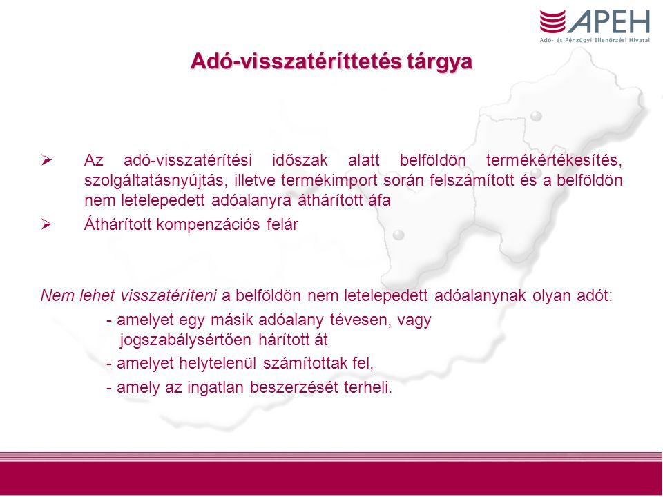 5 Adó-visszatéríttetés tárgya  Az adó-visszatérítési időszak alatt belföldön termékértékesítés, szolgáltatásnyújtás, illetve termékimport során felszámított és a belföldön nem letelepedett adóalanyra áthárított áfa  Áthárított kompenzációs felár Nem lehet visszatéríteni a belföldön nem letelepedett adóalanynak olyan adót: - amelyet egy másik adóalany tévesen, vagy jogszabálysértően hárított át - amelyet helytelenül számítottak fel, - amely az ingatlan beszerzését terheli.