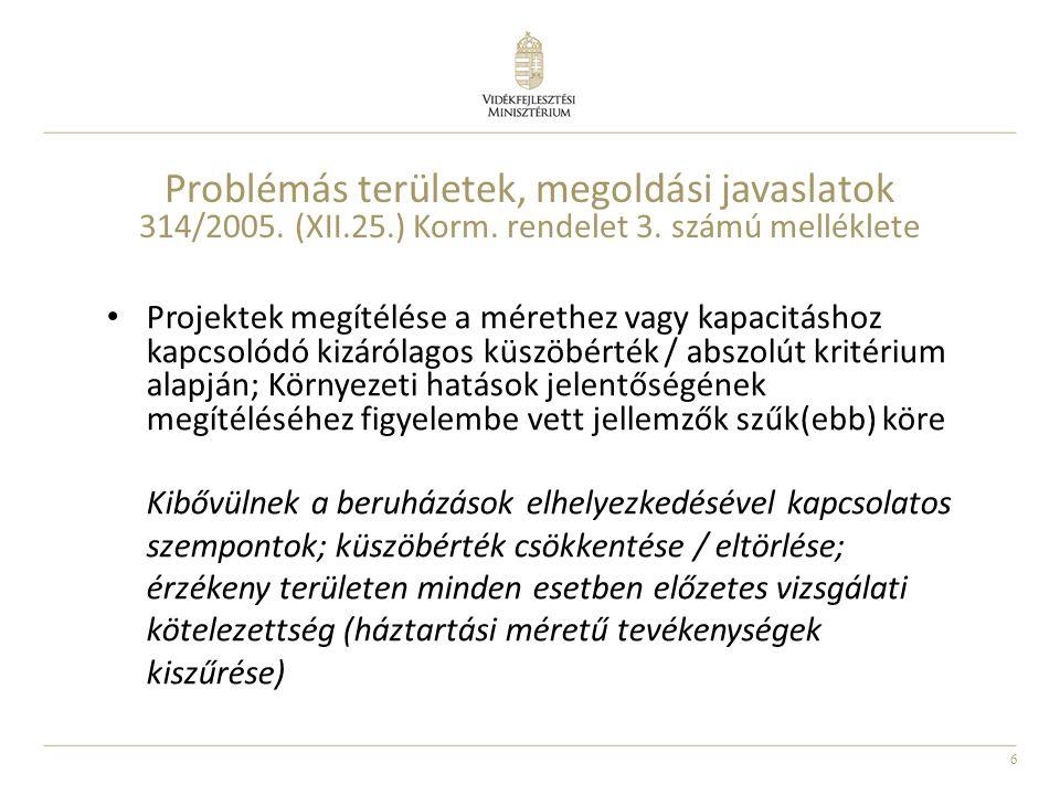 6 Problémás területek, megoldási javaslatok 314/2005. (XII.25.) Korm. rendelet 3. számú melléklete Projektek megítélése a mérethez vagy kapacitáshoz k