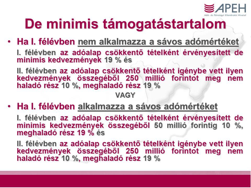12 De minimis támogatástartalom Ha I. félévben nem alkalmazza a sávos adómértéketHa I.