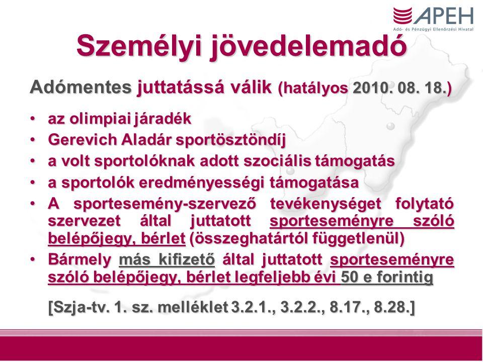 24 Személyi jövedelemadó Adómentes juttatássá válik (hatályos 2010.