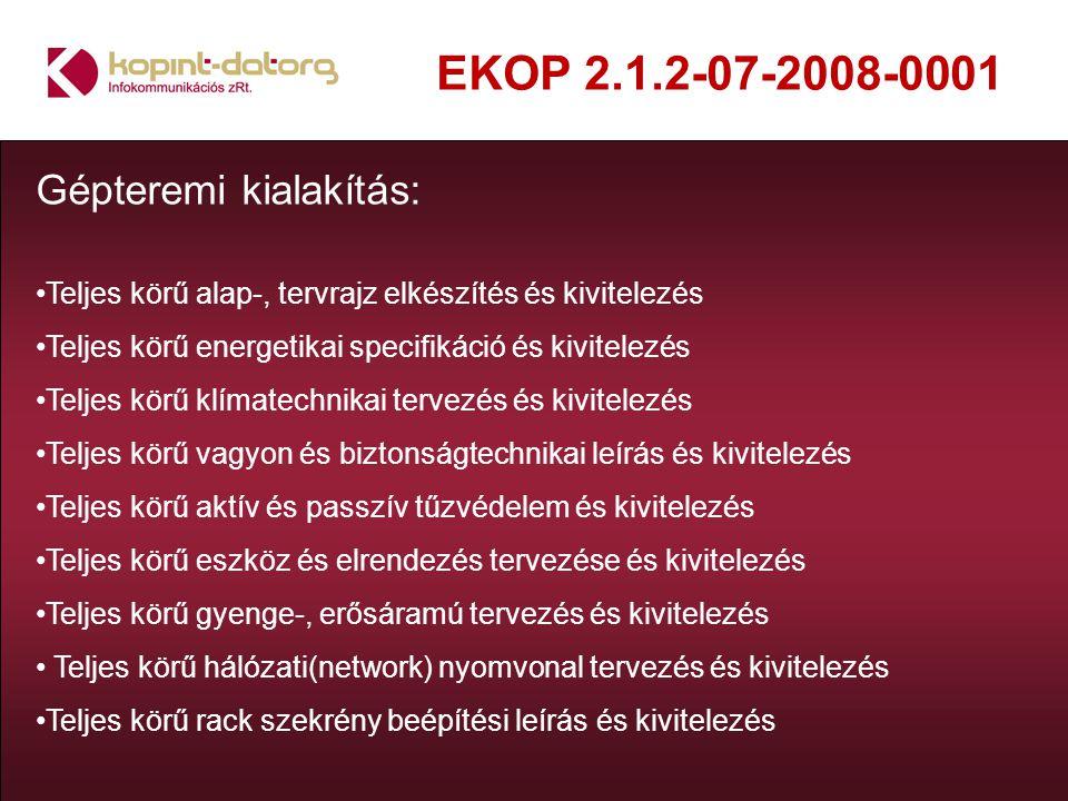 EKOP 2.1.2-07-2008-0001 Gépteremi kialakítás: Teljes körű alap-, tervrajz elkészítés és kivitelezés Teljes körű energetikai specifikáció és kivitelezé