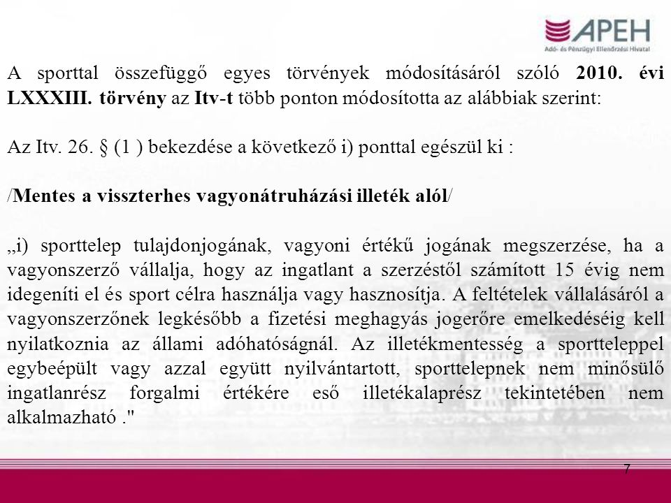 7 A sporttal összefüggő egyes törvények módosításáról szóló 2010.
