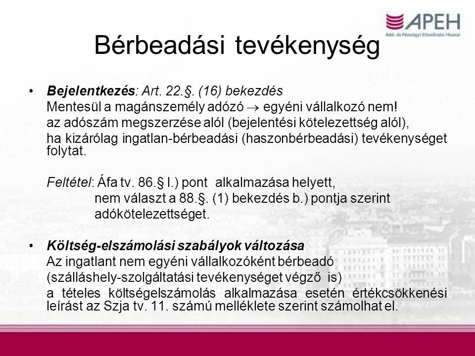 Bérbeadási tevékenység Bejelentkezés: Art.22.§.