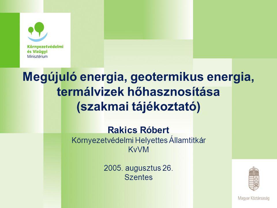 Megújuló energia, geotermikus energia, termálvizek hőhasznosítása Tartalom I.Megújuló energiaforrások használata II.A geotermikus energia fogalma III.Geotermikus viszonyok Magyarországon IV.A geotermikus energia hasznosítása V.Termálvizek hasznosítása VI.A termálvíz – hasznosítás környezetvédelmi korlátai VII.Jogszabályi háttér VIII.Tervezett intézkedések