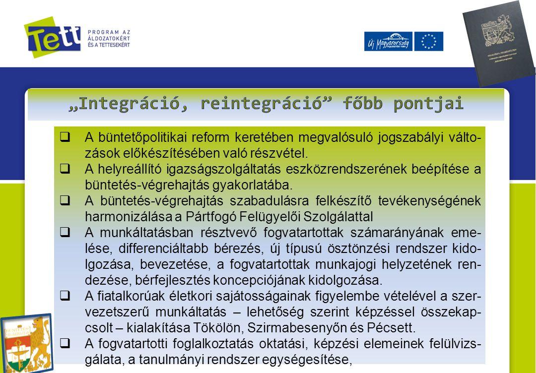  A büntetőpolitikai reform keretében megvalósuló jogszabályi válto- zások előkészítésében való részvétel.  A helyreállító igazságszolgáltatás eszköz