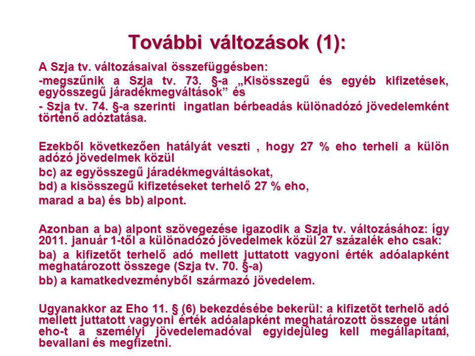 """103 További változások (1): A Szja tv. változásaival összefüggésben: -megszűnik a Szja tv. 73. §-a """"Kisösszegű és egyéb kifizetések, egyösszegű járadé"""
