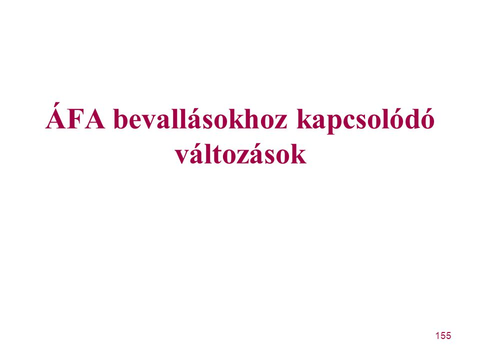 155 ÁFA bevallásokhoz kapcsolódó változások