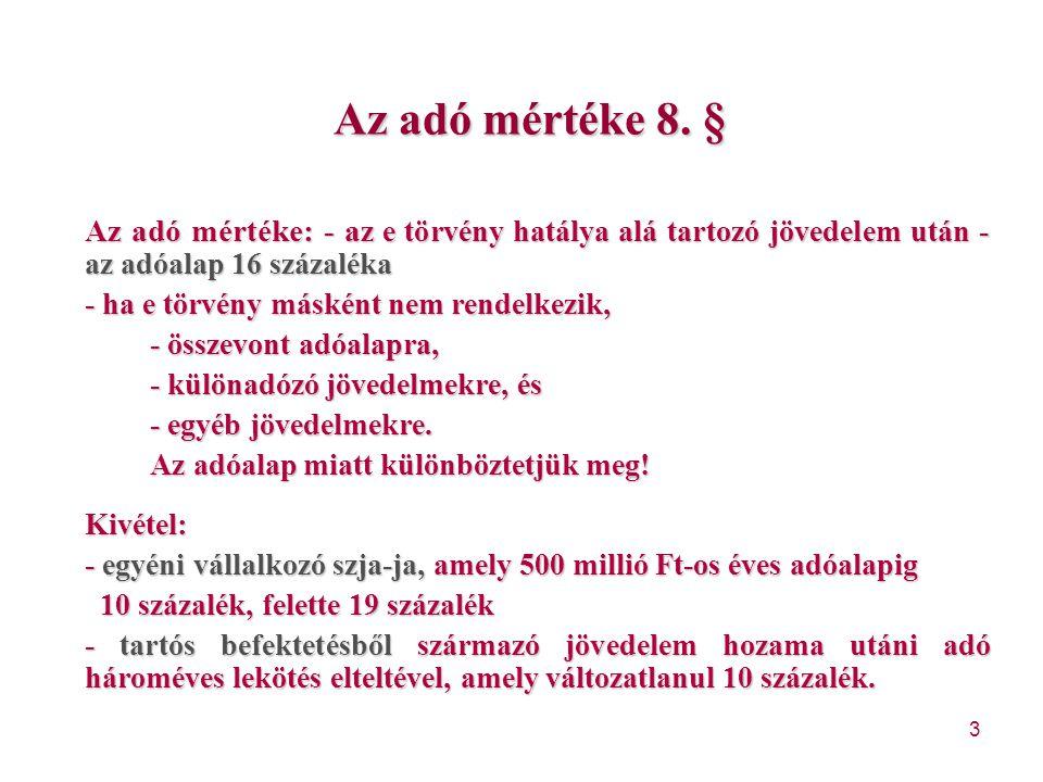 104 További változások (2):  A Szja tv.