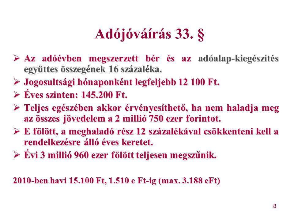 9 Adókedvezmények 42.§ A kedvezmény legfeljebb az összevont adóalap adójának összegéig terjedhet.