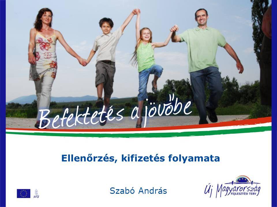 1Kőszeg, 2007. december 12. Ellenőrzés, kifizetés folyamata Szabó András