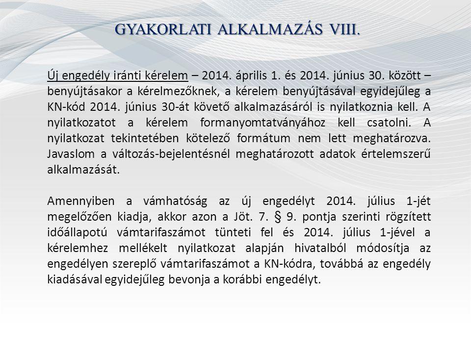 GYAKORLATI ALKALMAZÁS VIII. Új engedély iránti kérelem – 2014. április 1. és 2014. június 30. között – benyújtásakor a kérelmezőknek, a kérelem benyúj