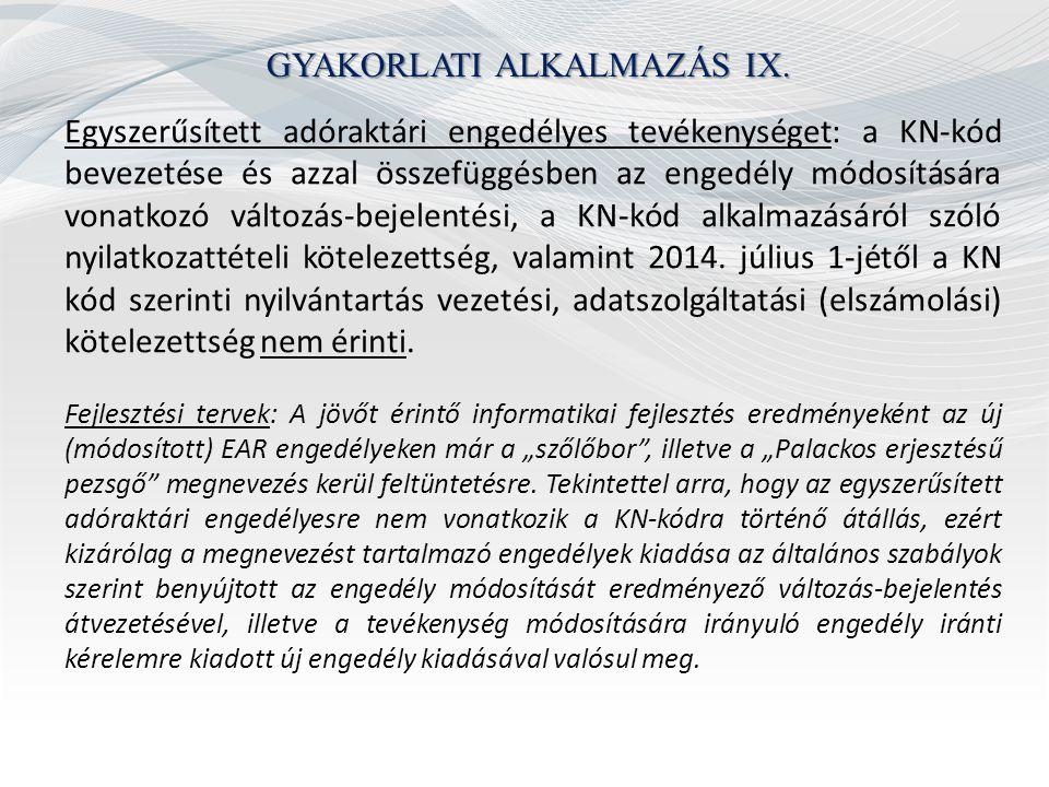 GYAKORLATI ALKALMAZÁS IX. Egyszerűsített adóraktári engedélyes tevékenységet: a KN-kód bevezetése és azzal összefüggésben az engedély módosítására von