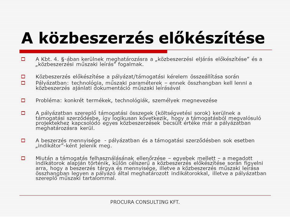 """PROCURA CONSULTING KFT. A közbeszerzés előkészítése  A Kbt. 4. §-ában kerülnek meghatározásra a """"közbeszerzési eljárás előkészítése"""" és a """"közbeszerz"""