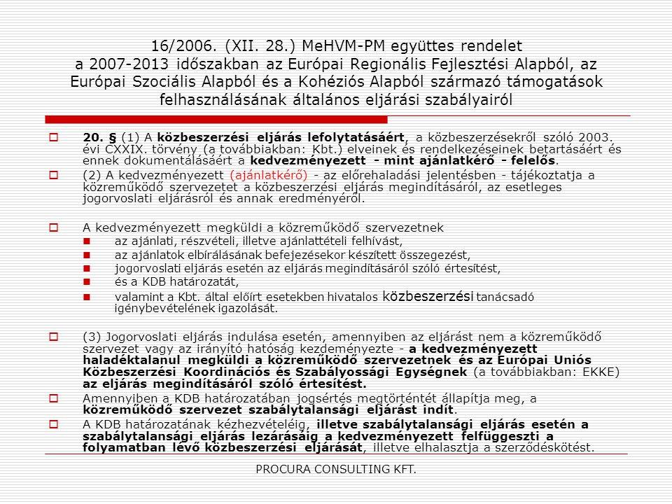 PROCURA CONSULTING KFT. 16/2006. (XII. 28.) MeHVM-PM együttes rendelet a 2007-2013 időszakban az Európai Regionális Fejlesztési Alapból, az Európai Sz