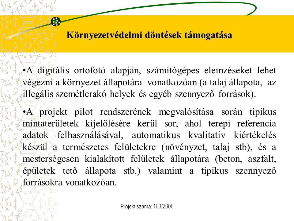 Projekt száma: 163/2000 Környezetvédelmi döntések támogatása A digitális ortofotó alapján, számítógépes elemzéseket lehet végezni a környezet állapotára vonatkozóan (a talaj állapota, az illegális szemétlerakó helyek és egyéb szennyező források).