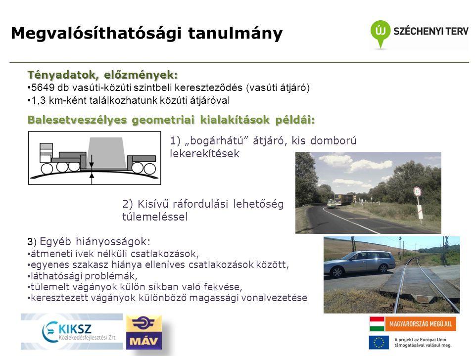 """Tényadatok, előzmények: 5649 db vasúti-közúti szintbeli kereszteződés (vasúti átjáró) 1,3 km-ként találkozhatunk közúti átjáróval Balesetveszélyes geometriai kialakítások példái: 1) """"bogárhátú átjáró, kis domború lekerekítések 2) Kisívű ráfordulási lehetőség túlemeléssel 3) Egyéb hiányosságok: átmeneti ívek nélküli csatlakozások, egyenes szakasz hiánya elleníves csatlakozások között, láthatósági problémák, túlemelt vágányok külön síkban való fekvése, keresztezett vágányok különböző magassági vonalvezetése Megvalósíthatósági tanulmány"""
