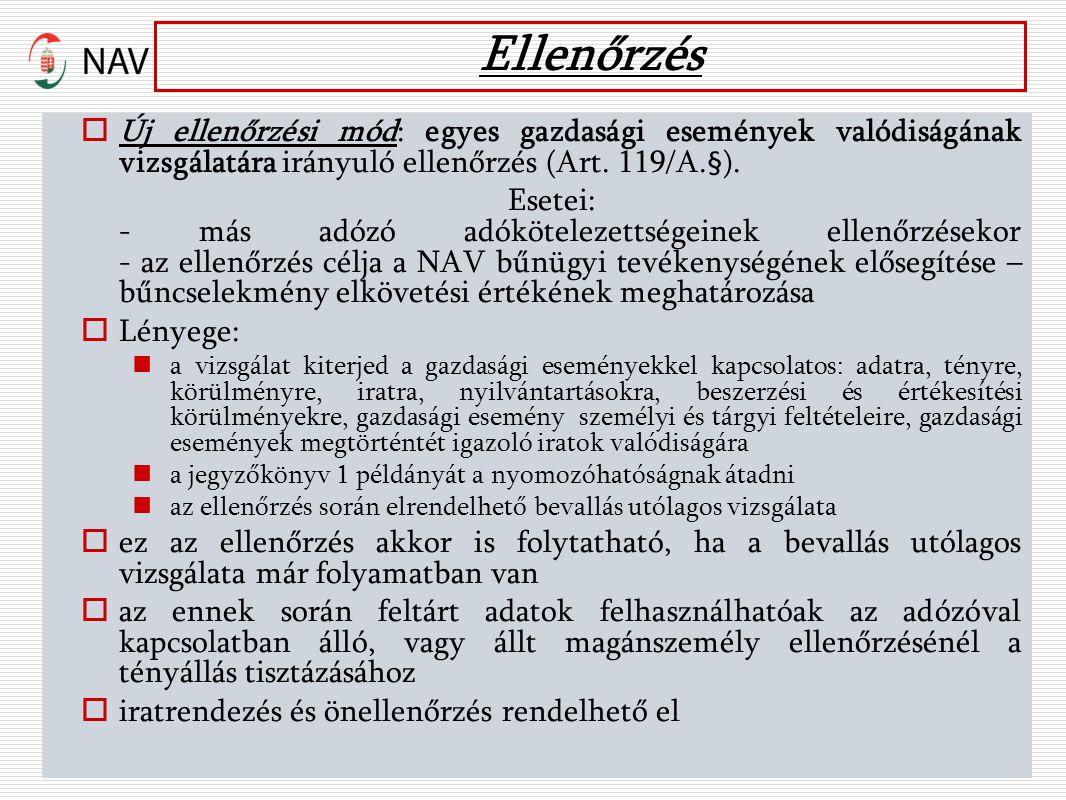 Ellenőrzés  Új ellenőrzési mód: egyes gazdasági események valódiságának vizsgálatára irányuló ellenőrzés (Art.