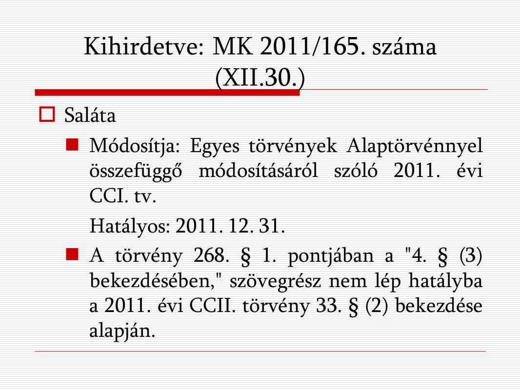 Kihirdetve: MK 2011/165.