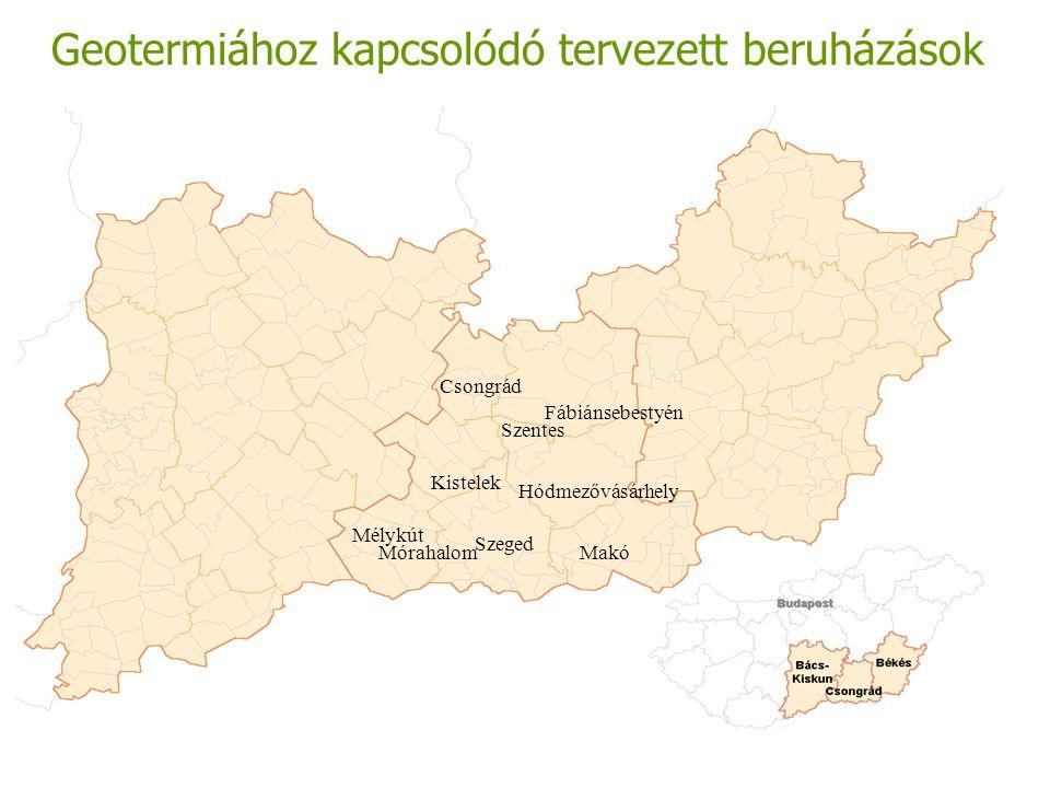 Geotermiához kapcsolódó tervezett beruházások Szentes Hódmezővásárhely Mórahalom Szeged Kistelek Csongrád Makó Mélykút Fábiánsebestyén
