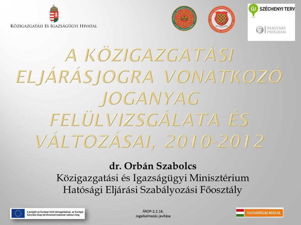 dr. Orbán Szabolcs Közigazgatási és Igazságügyi Minisztérium Hatósági Eljárási Szabályozási Főosztály