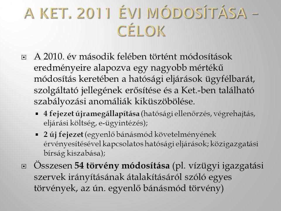  A 2010. év második felében történt módosítások eredményeire alapozva egy nagyobb mértékű módosítás keretében a hatósági eljárások ügyfélbarát, szolg