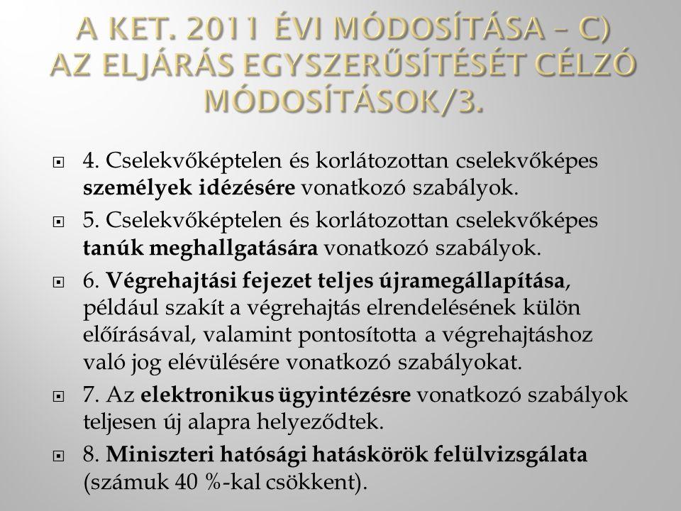  4. Cselekvőképtelen és korlátozottan cselekvőképes személyek idézésére vonatkozó szabályok.
