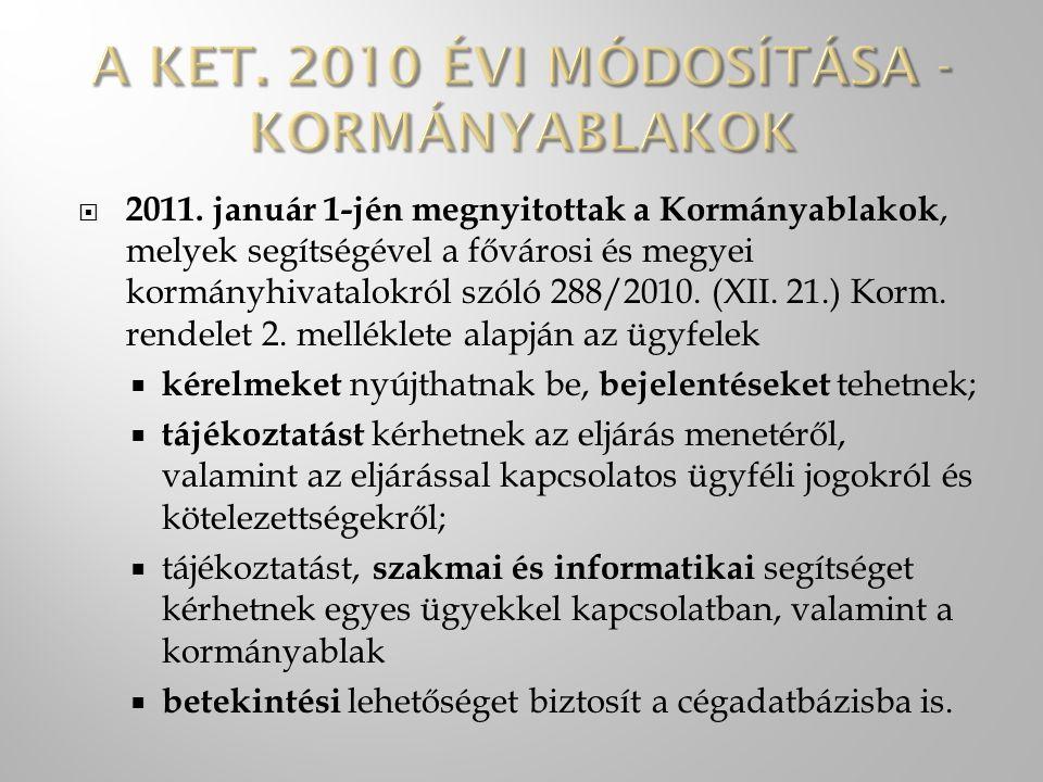 2011. január 1-jén megnyitottak a Kormányablakok, melyek segítségével a fővárosi és megyei kormányhivatalokról szóló 288/2010. (XII. 21.) Korm. rend