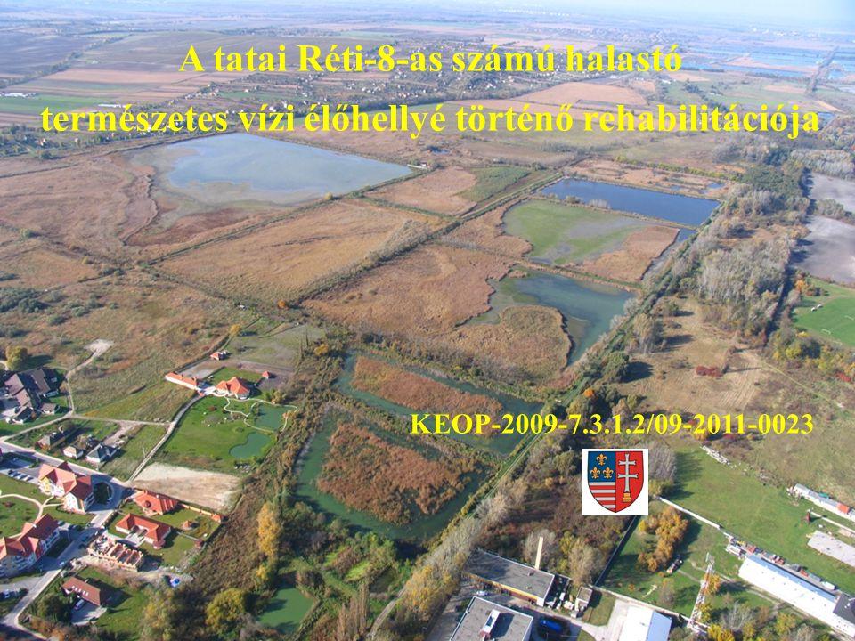 A tatai Réti-8-as számú halastó természetes vízi élőhellyé történő rehabilitációja KEOP-2009-7.3.1.2/09-2011-0023