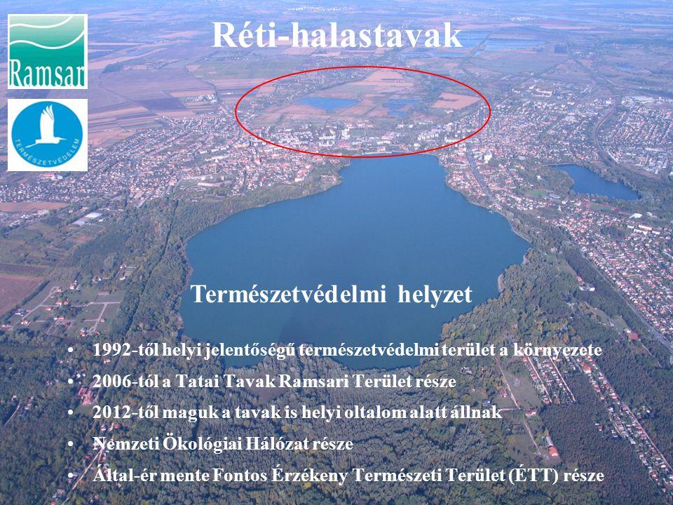 Réti-halastavak 1992-től helyi jelentőségű természetvédelmi terület a környezete 2006-tól a Tatai Tavak Ramsari Terület része 2012-től maguk a tavak i