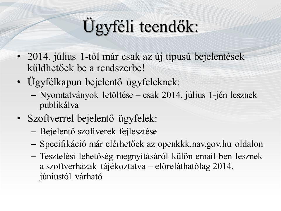 Ügyféli teendők: 2014. július 1-től már csak az új típusú bejelentések küldhetőek be a rendszerbe! Ügyfélkapun bejelentő ügyfeleknek: – Nyomtatványok