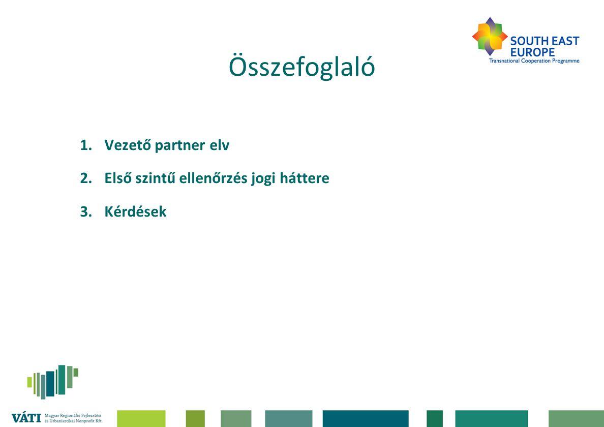 Összefoglaló 1.Vezető partner elv 2.Első szintű ellenőrzés jogi háttere 3.Kérdések