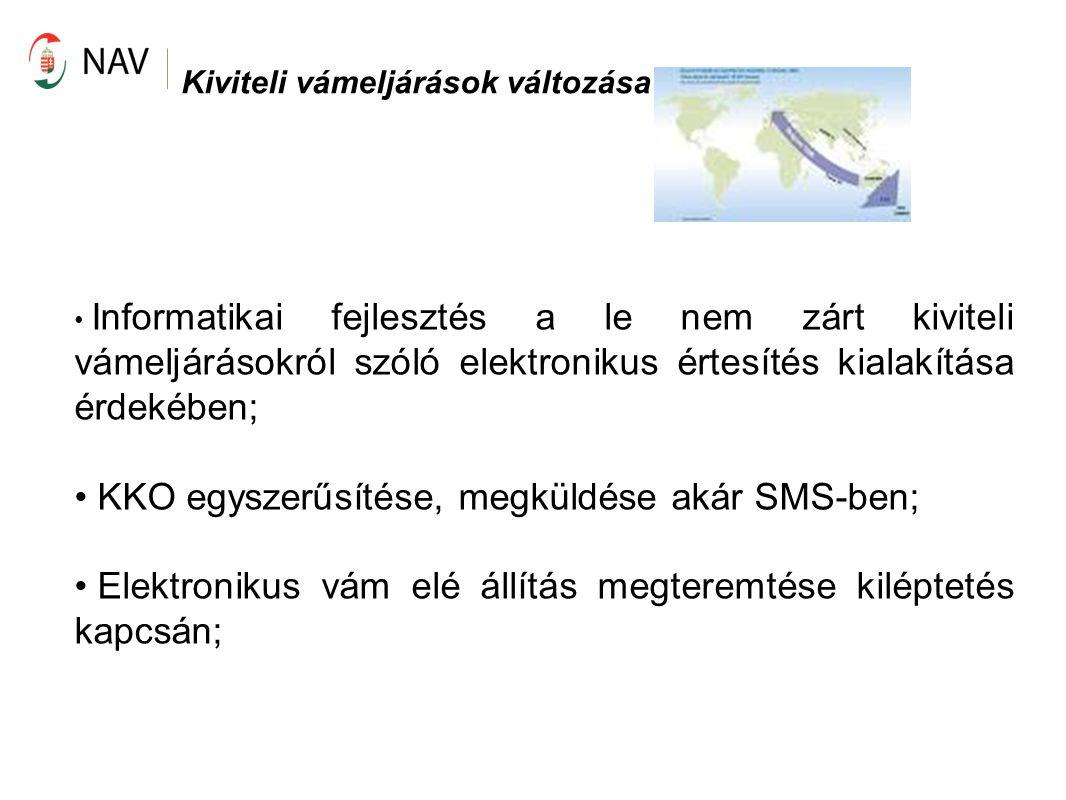 Az EBEJ országos bevezetése Elengedhetetlen az engedélyes és a vámhivatal közötti egyeztetés.