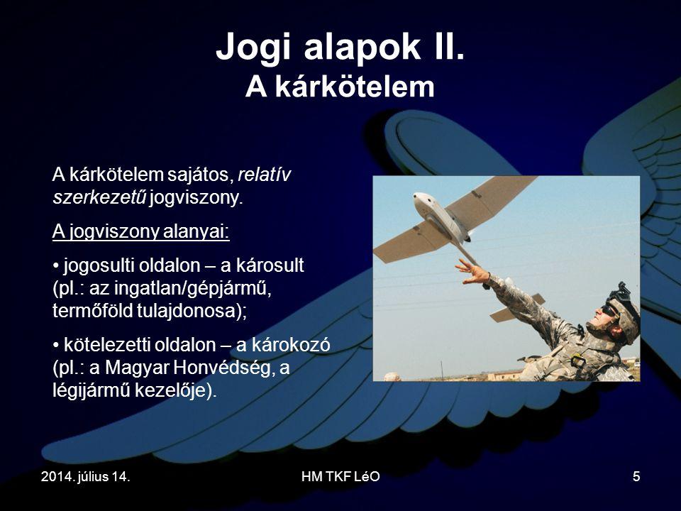 2014. július 14.HM TKF LéO5 A kárkötelem sajátos, relatív szerkezetű jogviszony. A jogviszony alanyai: jogosulti oldalon – a károsult (pl.: az ingatla