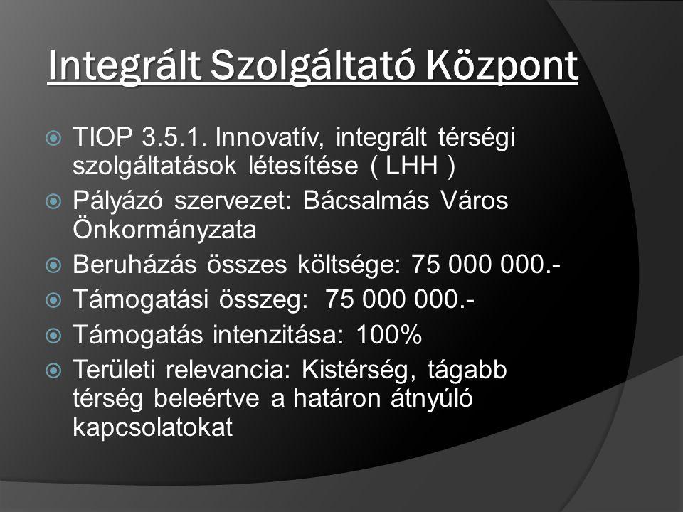 Integrált Szolgáltató Központ  TIOP 3.5.1.