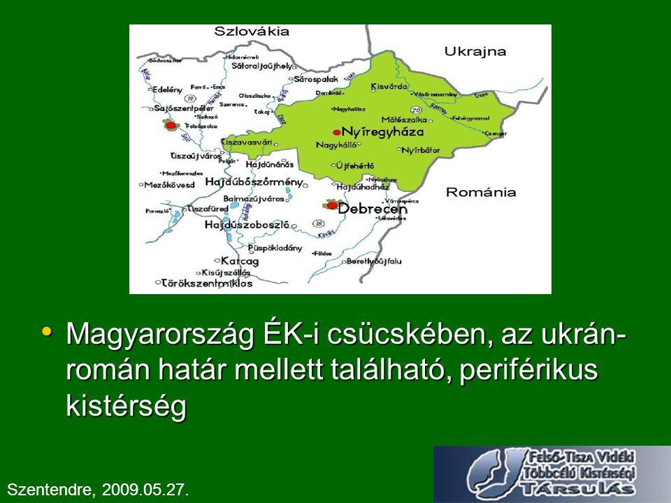 Magyarország ÉK-i csücskében, az ukrán- román határ mellett található, periférikus kistérség Magyarország ÉK-i csücskében, az ukrán- román határ melle