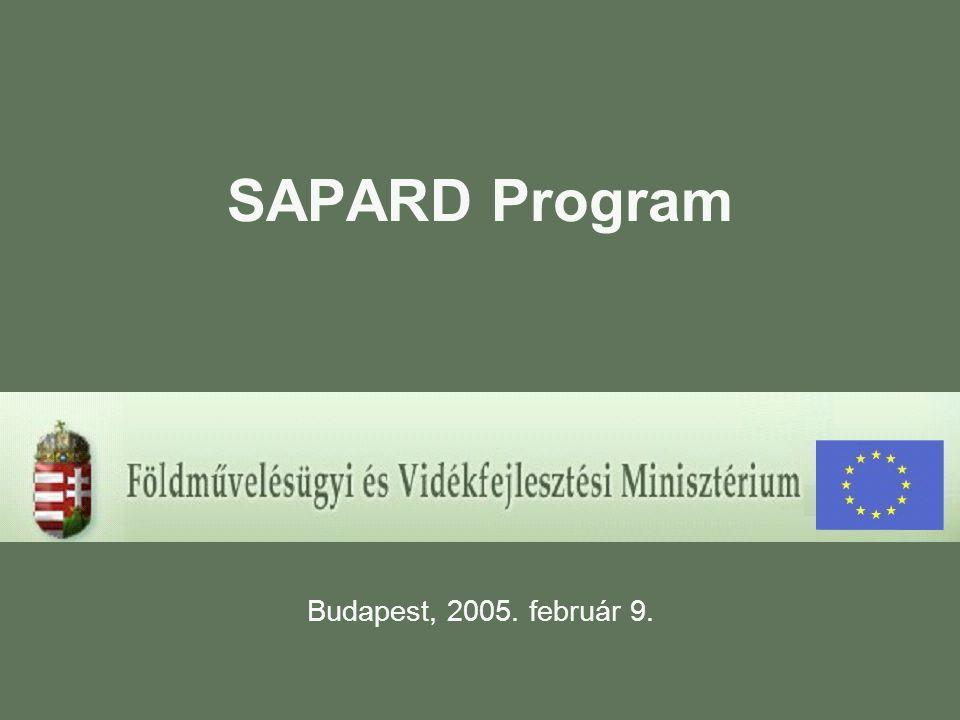 SAPARD Program Budapest, 2005. február 9.