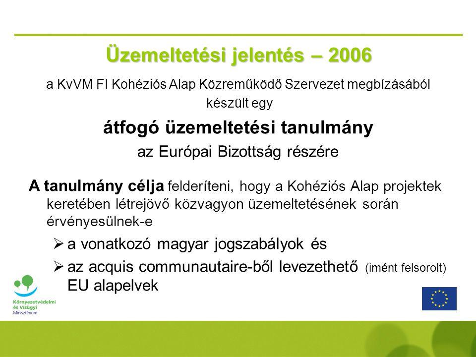 a KvVM FI Kohéziós Alap Közreműködő Szervezet megbízásából készült egy átfogó üzemeltetési tanulmány az Európai Bizottság részére A tanulmány célja fe
