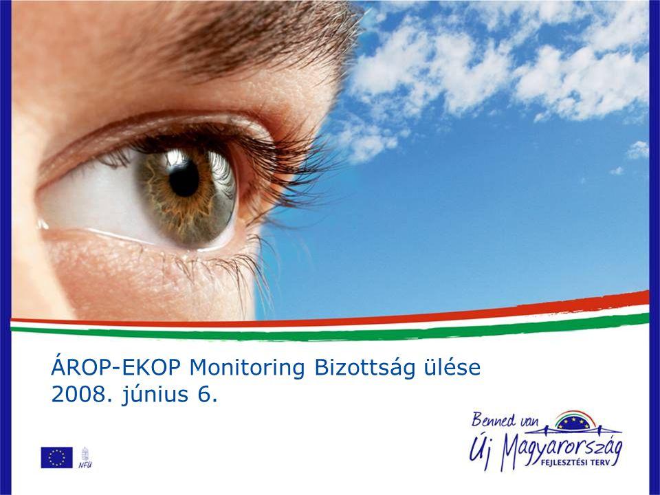 ÁROP-EKOP Monitoring Bizottság ülése 2008. június 6.