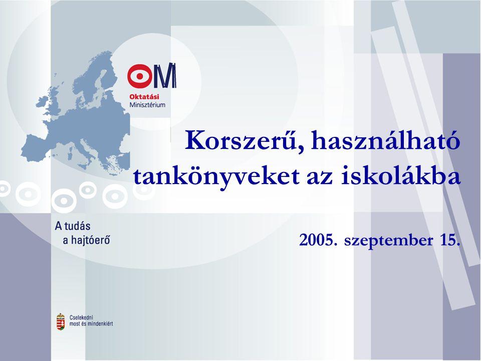 Korszerű, használható tankönyveket az iskolákba 2005. szeptember 15.