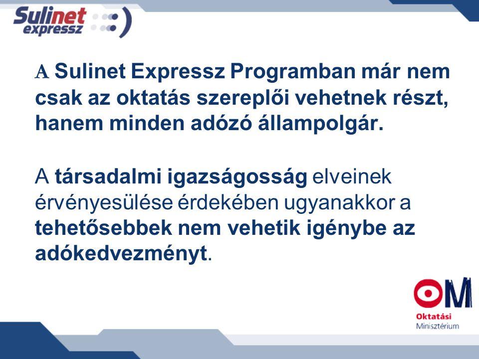 A Sulinet Expressz Programban már nem csak az oktatás szereplői vehetnek részt, hanem minden adózó állampolgár. A társadalmi igazságosság elveinek érv