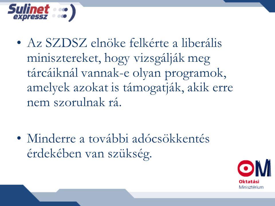 Az SZDSZ elnöke felkérte a liberális minisztereket, hogy vizsgálják meg tárcáiknál vannak-e olyan programok, amelyek azokat is támogatják, akik erre nem szorulnak rá.