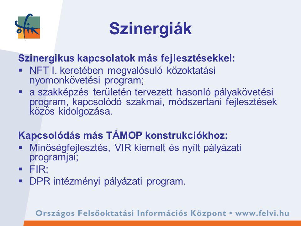 Szinergiák Szinergikus kapcsolatok más fejlesztésekkel:  NFT I. keretében megvalósuló közoktatási nyomonkövetési program;  a szakképzés területén te